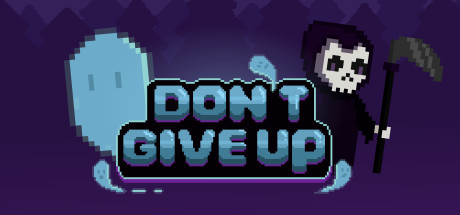 Don't Give Up: Not Ready to Die