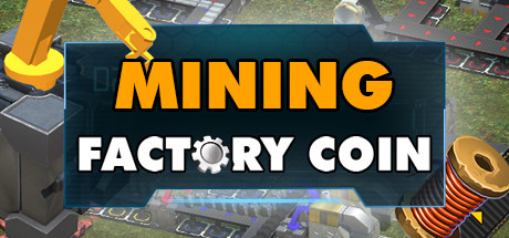 Factory Coin Mining Cover Image