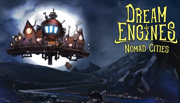 Dream Engines: Nomad Cities (EA)