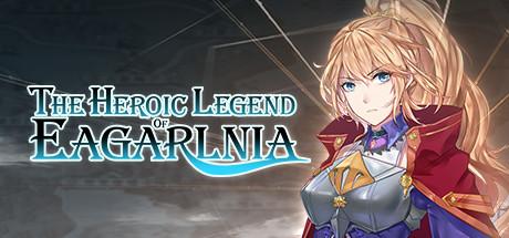 The Heroic Legend Of  Eagarlnia Capa
