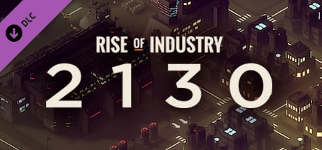 Rise of Industry: 2130 DLC