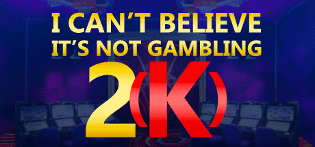I Can't Believe It's Not Gambling 2(K) Cover Image