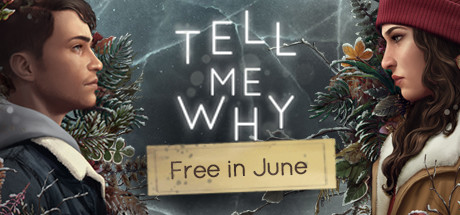 Save 100% on Tell Me Why on Steam
