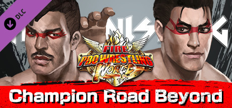 Fire Pro Wrestling World – Fighting Road: Champion Road Beyond Free Download