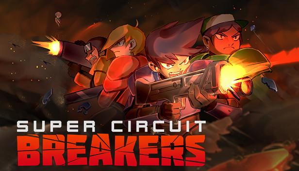 SUPER CIRCUIT BREAKERS on Steam