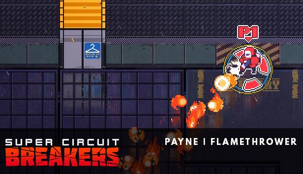 SUPER CIRCUIT BREAKERS - PAYNE on Steam