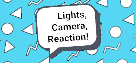 Lights, Camera, Reaction! Cover Image