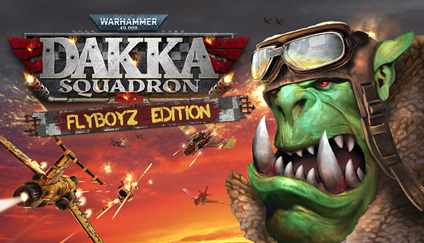 Warhammer 40,000: Dakka Squadron - Flyboyz Edition on Steam