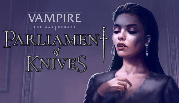 Vampire: The Masquerade — Parliament of Knives