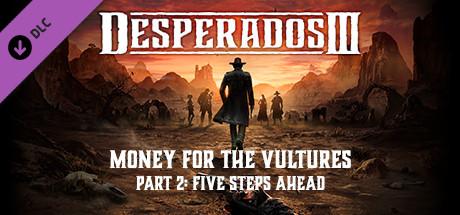 Desperados III Money for the Vultures  Part 2 Five Steps Ahead Capa
