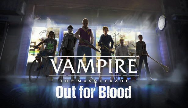 Vampire: The Masquerade - Out for Blood
