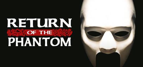 Return of the Phantom on Steam