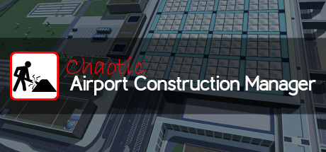 Chaotic Airport Construction Manager Cover Image