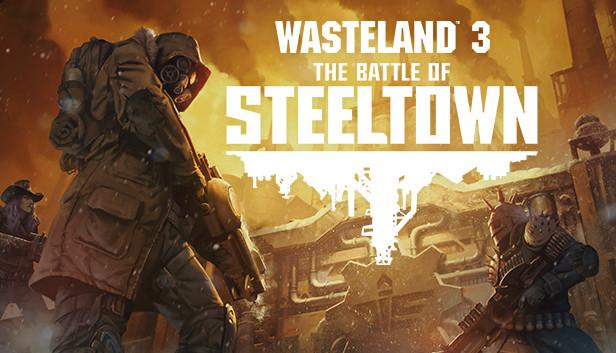Wasteland 3: The Battle of Steeltown (DLC)