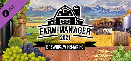 Farm Manager 2021  Brewing amp Winemaking DLC Capa