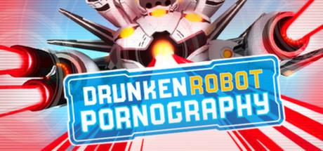 Drunken Robot Pornography Cover Image