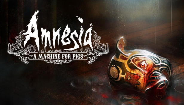 Amnesia: A Machine for Pigs on Steam