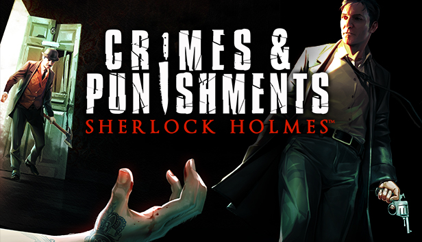 Save 85% on Sherlock Holmes: Crimes and Punishments on Steam
