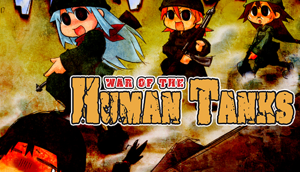 War of the Human Tanks on Steam