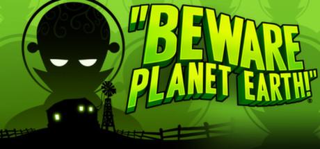Beware Planet Earth