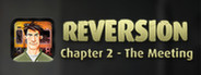 Reversion - The Meeting