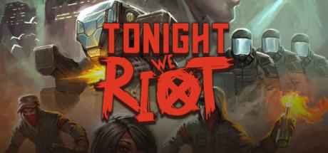Tonight We Riot on Steam