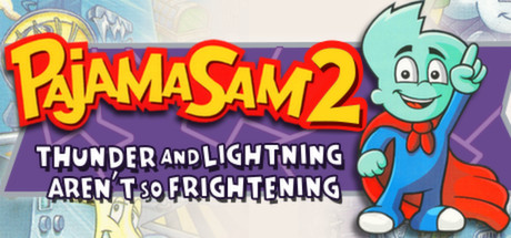 Pajama Sam 2: Thunder And Lightning Aren't So Frightening Cover Image