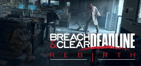 Breach & Clear: Deadline Rebirth (2016) Cover Image