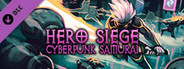 Hero Siege - Cyberpunk Samurai (Class + Skin)