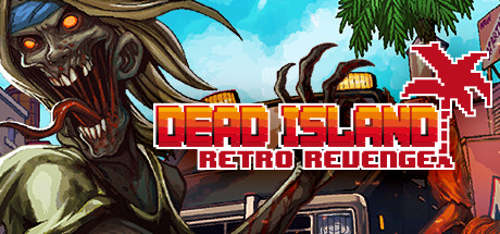 DEAD ISLAND RETRO REVENGE + DEAD ISLAND: RIPTIDE - DEFINITIVE EDITION