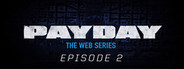 PAYDAY: The Web Series: The Vault