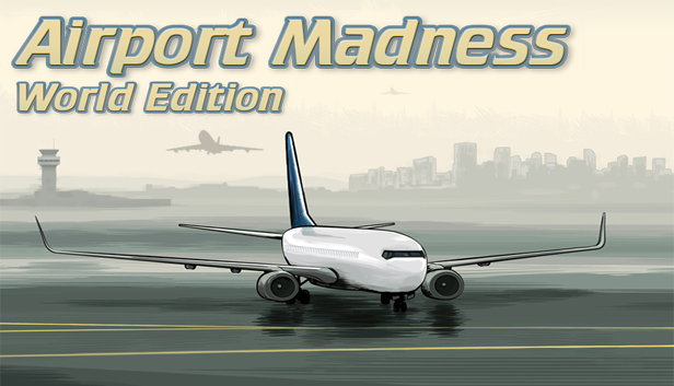 Airport Madness: World Edition on Steam