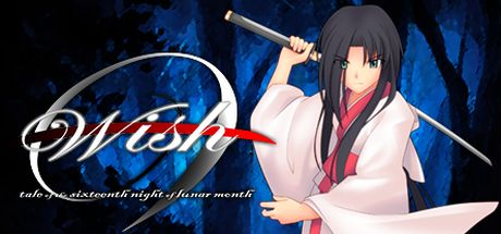 Wish -tale of the sixteenth night of lunar month-