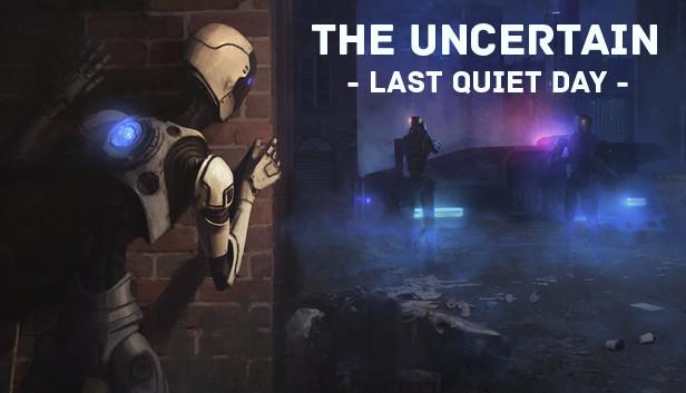 The Uncertain: Last Quiet Day on Steam