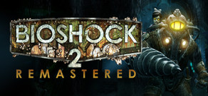 BioShock™ 2 Remastered