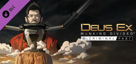 Deus Ex: Mankind Divided - A Criminal Past · Deus Ex: Mankind Divided™ DLC - A Criminal Past · AppID: 413370 · SteamDB