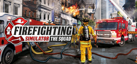 Firefighting Simulator - The Squad - Now available with a red-hot start discount