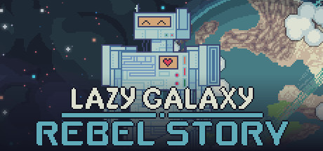 Lazy Galaxy: Rebel Story Cover Image