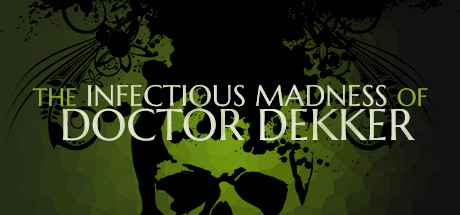 Teaser image for The Infectious Madness of Doctor Dekker