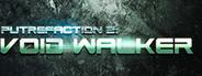 Putrefaction 2: Void Walker