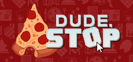 Dude, Stop Cover Image