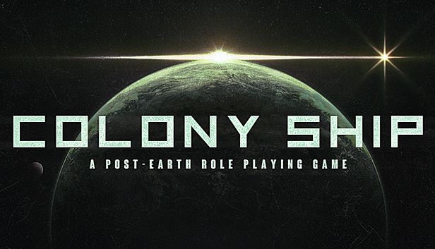 Colony Ship: A Post-Earth Role Playing Game (EA)