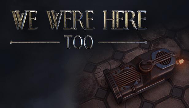 We Were Here Too в Steam
