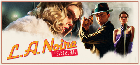 L.A. Noire: The VR Case Files Cover Image