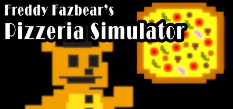Freddy Fazbear's Pizzeria Simulator on Steam