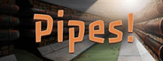 Pipes!
