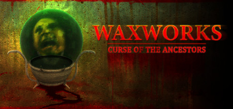 Waxworks: Curse of the Ancestors Cover Image
