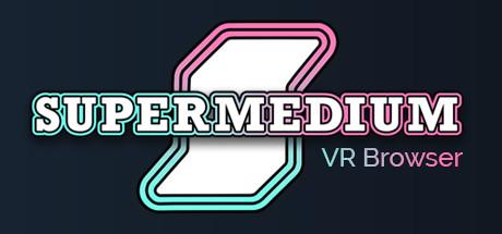 Supermedium - Virtual Reality Browser Cover Image