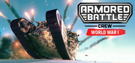 Armored Battle Crew [World War 1] - Tank Warfare and Crew Management Simulator Cover Image