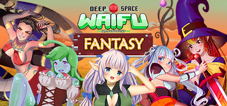 Deep Space Waifu: FANTASY
